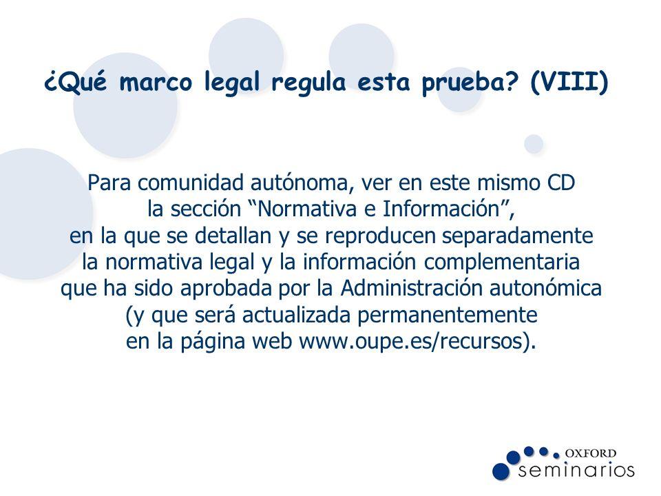 ¿Qué marco legal regula esta prueba (VIII)