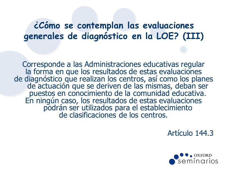 ¿Cómo se contemplan las evaluaciones generales de diagnóstico en la LOE (III)
