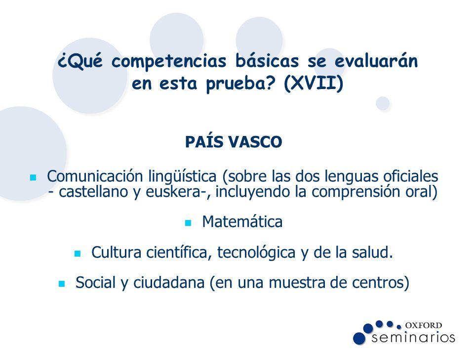 ¿Qué competencias básicas se evaluarán en esta prueba (XVII)