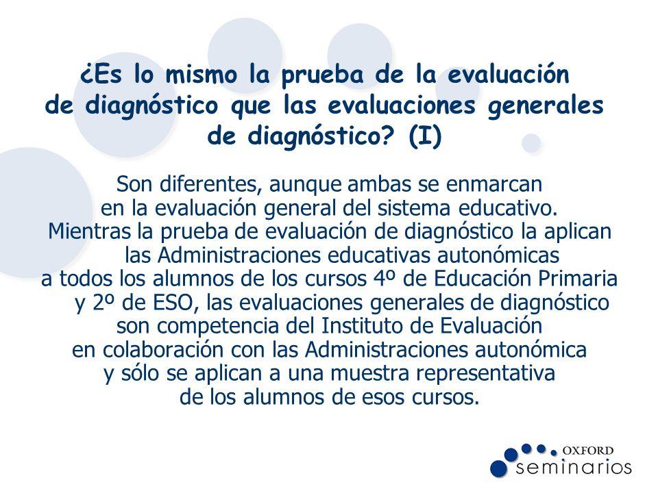 ¿Es lo mismo la prueba de la evaluación de diagnóstico que las evaluaciones generales de diagnóstico (I)