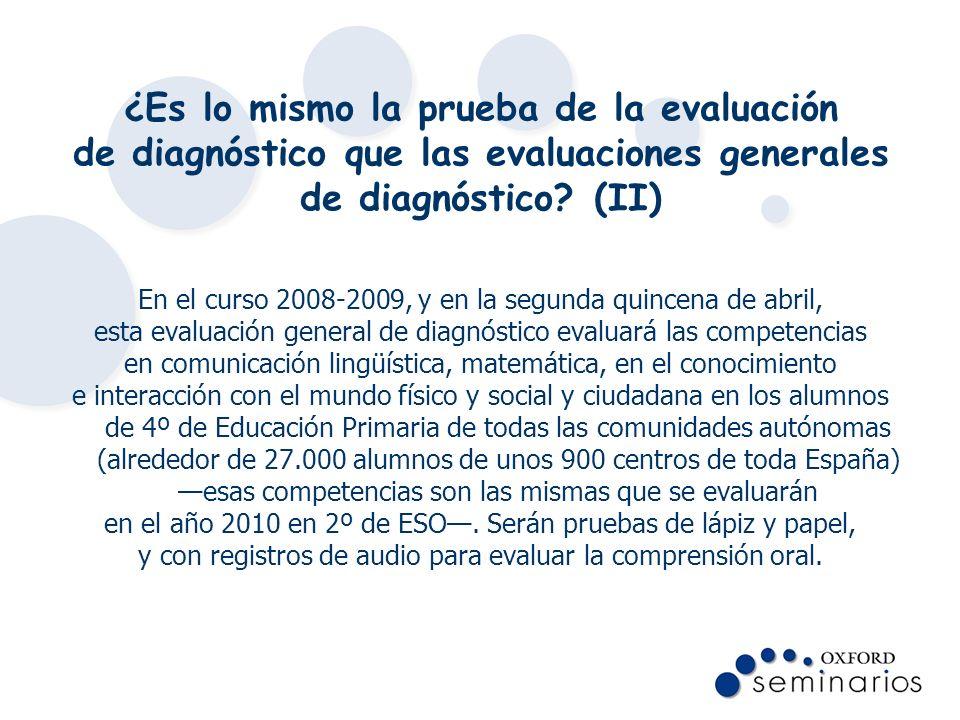 ¿Es lo mismo la prueba de la evaluación de diagnóstico que las evaluaciones generales de diagnóstico (II)