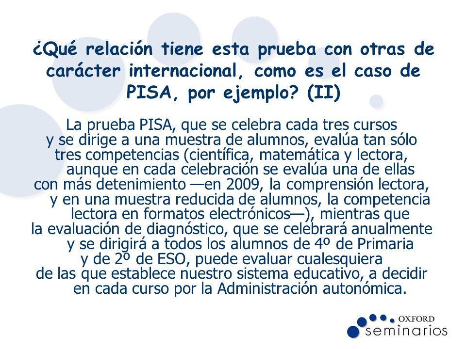 ¿Qué relación tiene esta prueba con otras de carácter internacional, como es el caso de PISA, por ejemplo (II)