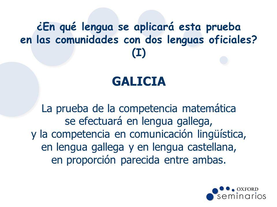 ¿En qué lengua se aplicará esta prueba en las comunidades con dos lenguas oficiales (I)