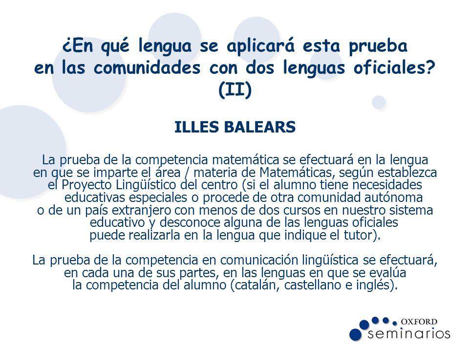¿En qué lengua se aplicará esta prueba en las comunidades con dos lenguas oficiales (II)