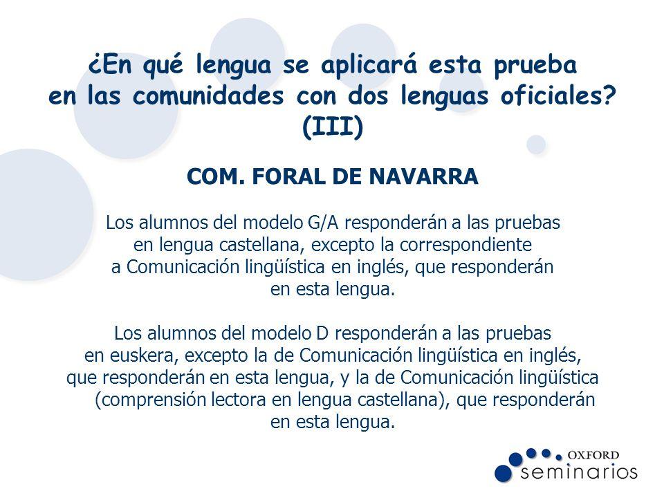 ¿En qué lengua se aplicará esta prueba en las comunidades con dos lenguas oficiales (III)