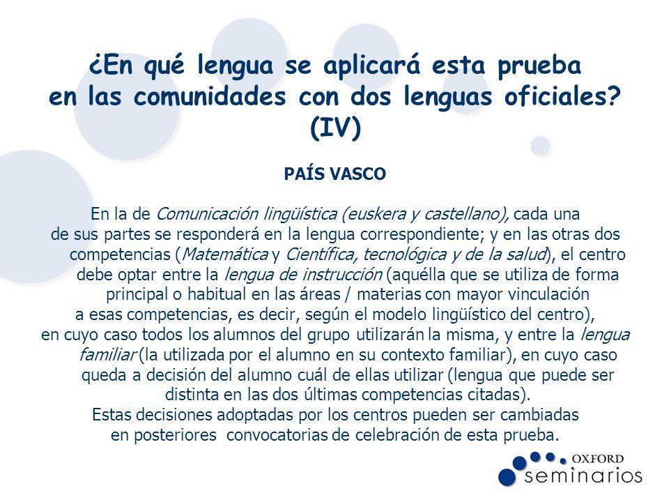 ¿En qué lengua se aplicará esta prueba en las comunidades con dos lenguas oficiales (IV)