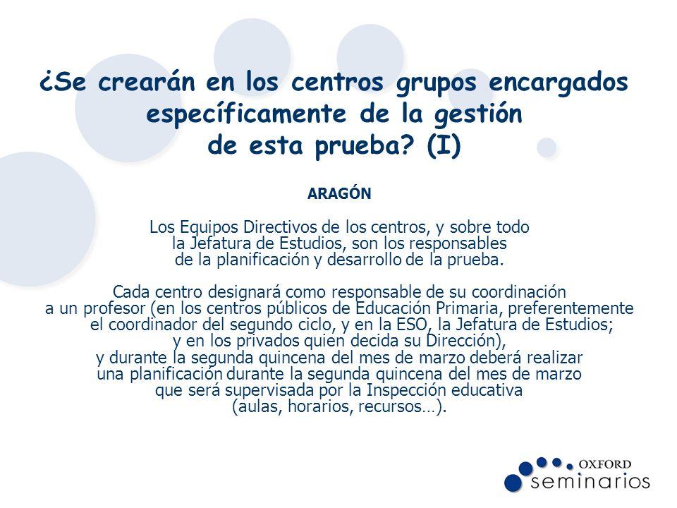 ¿Se crearán en los centros grupos encargados específicamente de la gestión de esta prueba (I)