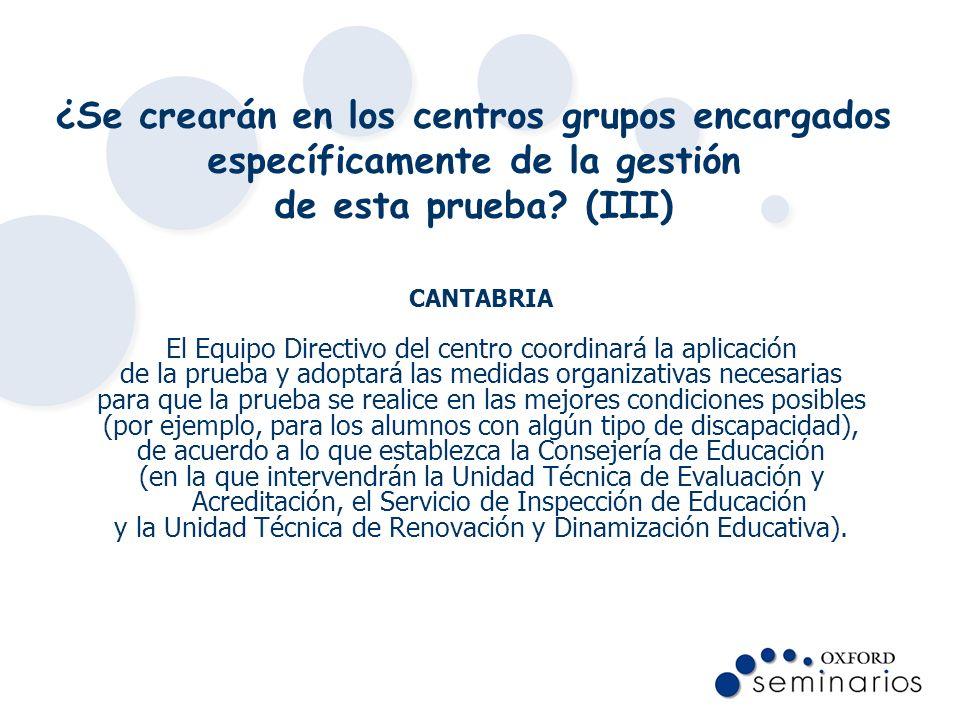 ¿Se crearán en los centros grupos encargados específicamente de la gestión de esta prueba (III)
