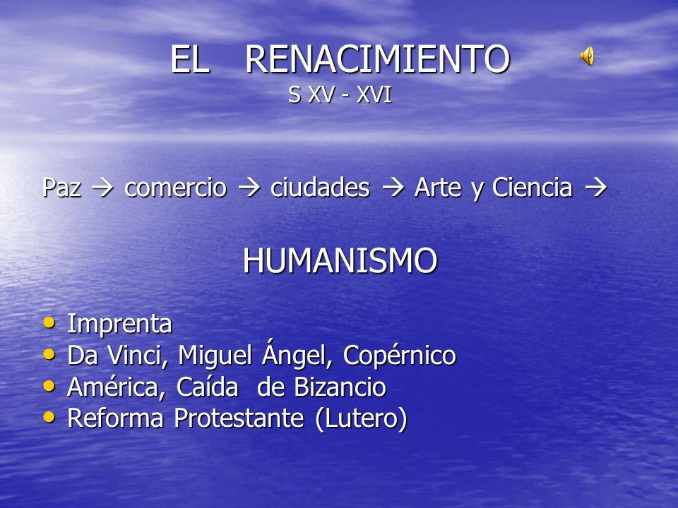 EL RENACIMIENTO S XV - XVI