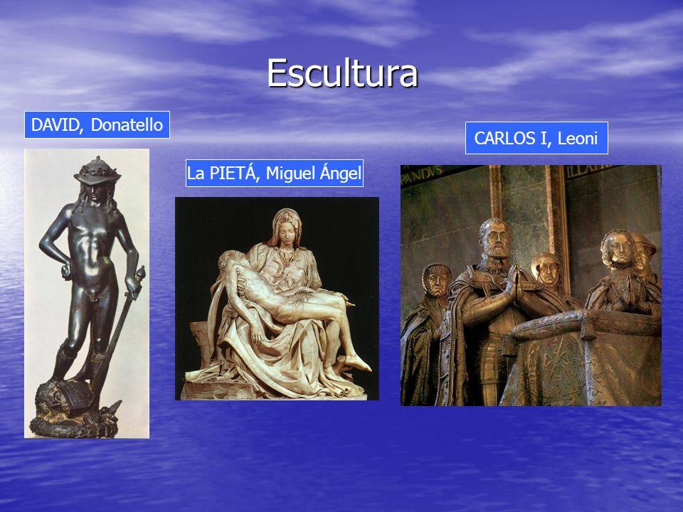 Escultura DAVID, Donatello CARLOS I, Leoni La PIETÁ, Miguel Ángel