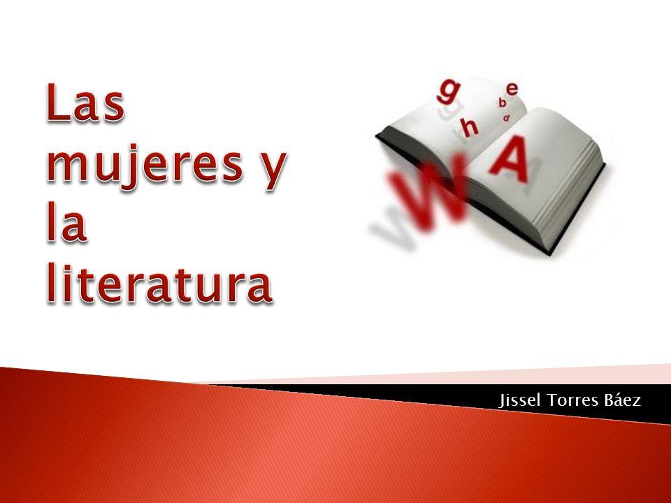 Las mujeres y la literatura Jissel Torres Báez