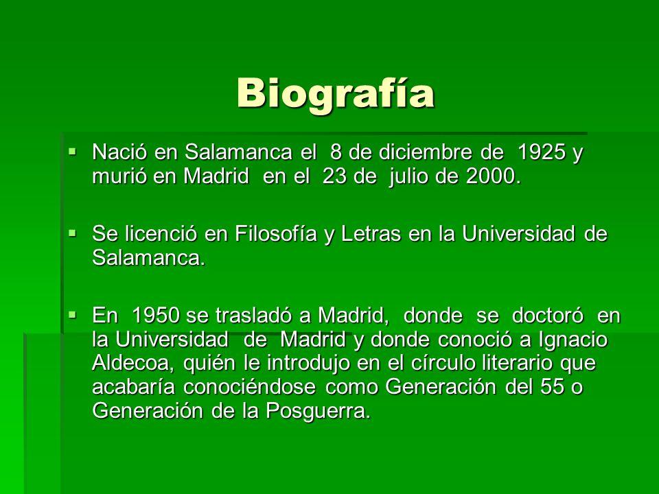 Biografía Nació en Salamanca el 8 de diciembre de 1925 y murió en Madrid en el 23 de julio de 2000.