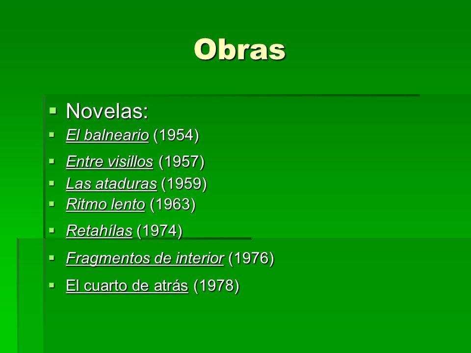 Obras Novelas: El balneario (1954) Entre visillos (1957)