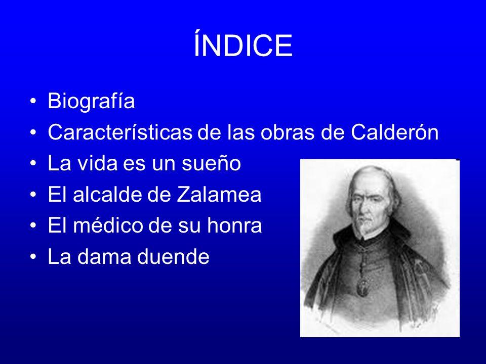 ÍNDICE Biografía Características de las obras de Calderón