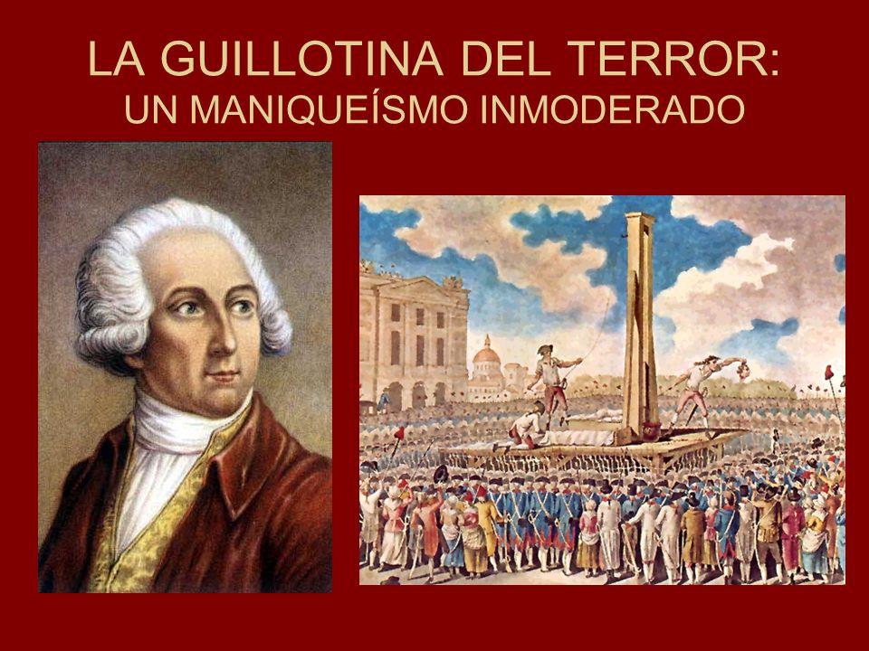 LA GUILLOTINA DEL TERROR: UN MANIQUEÍSMO INMODERADO