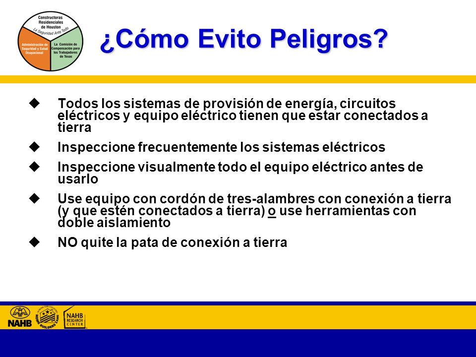 ¿Cómo Evito Peligros Todos los sistemas de provisión de energía, circuitos eléctricos y equipo eléctrico tienen que estar conectados a tierra.