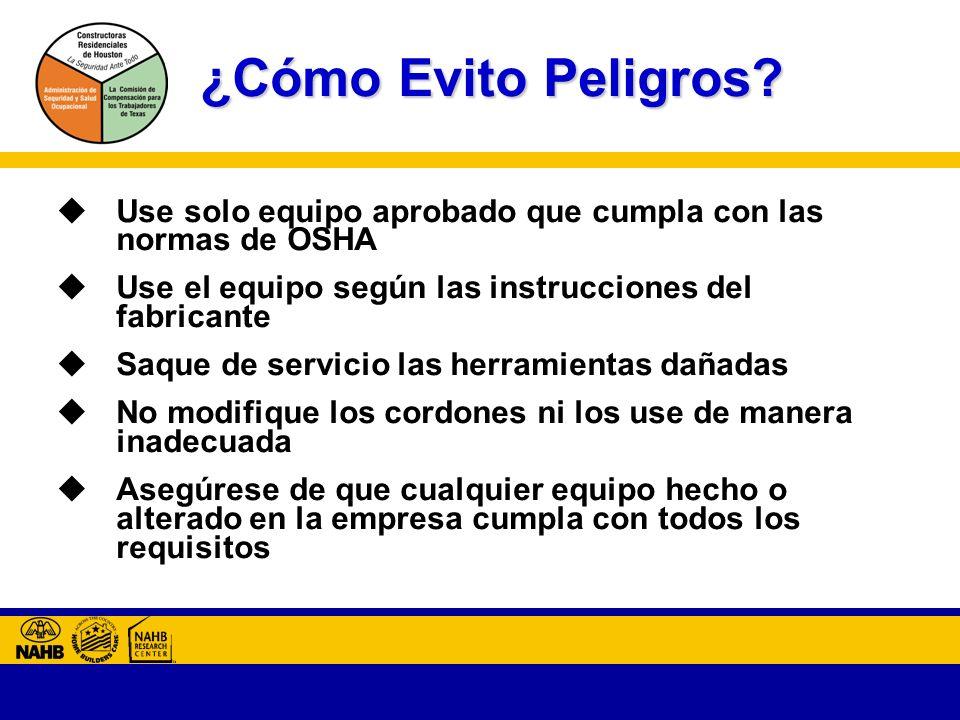 ¿Cómo Evito Peligros Use solo equipo aprobado que cumpla con las normas de OSHA. Use el equipo según las instrucciones del fabricante