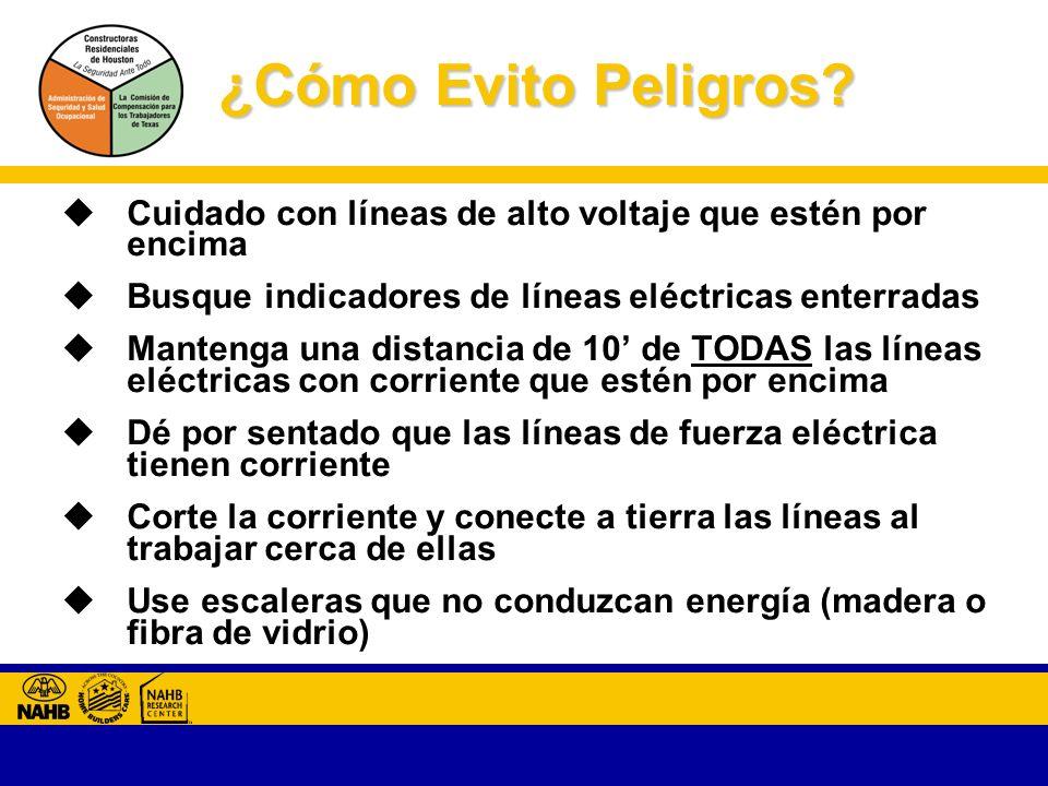 ¿Cómo Evito Peligros Cuidado con líneas de alto voltaje que estén por encima. Busque indicadores de líneas eléctricas enterradas.