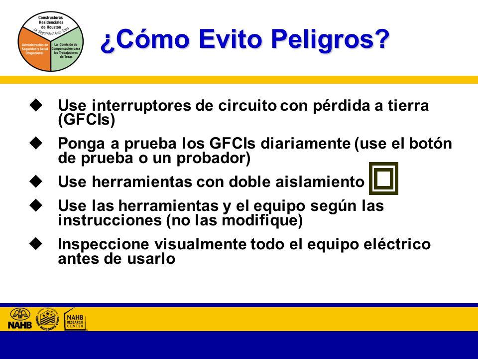 ¿Cómo Evito Peligros Use interruptores de circuito con pérdida a tierra (GFCIs)