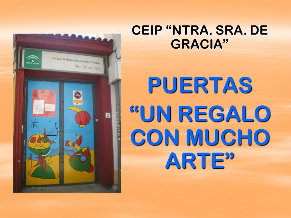 CEIP NTRA. SRA. DE GRACIA PUERTAS UN REGALO CON MUCHO ARTE
