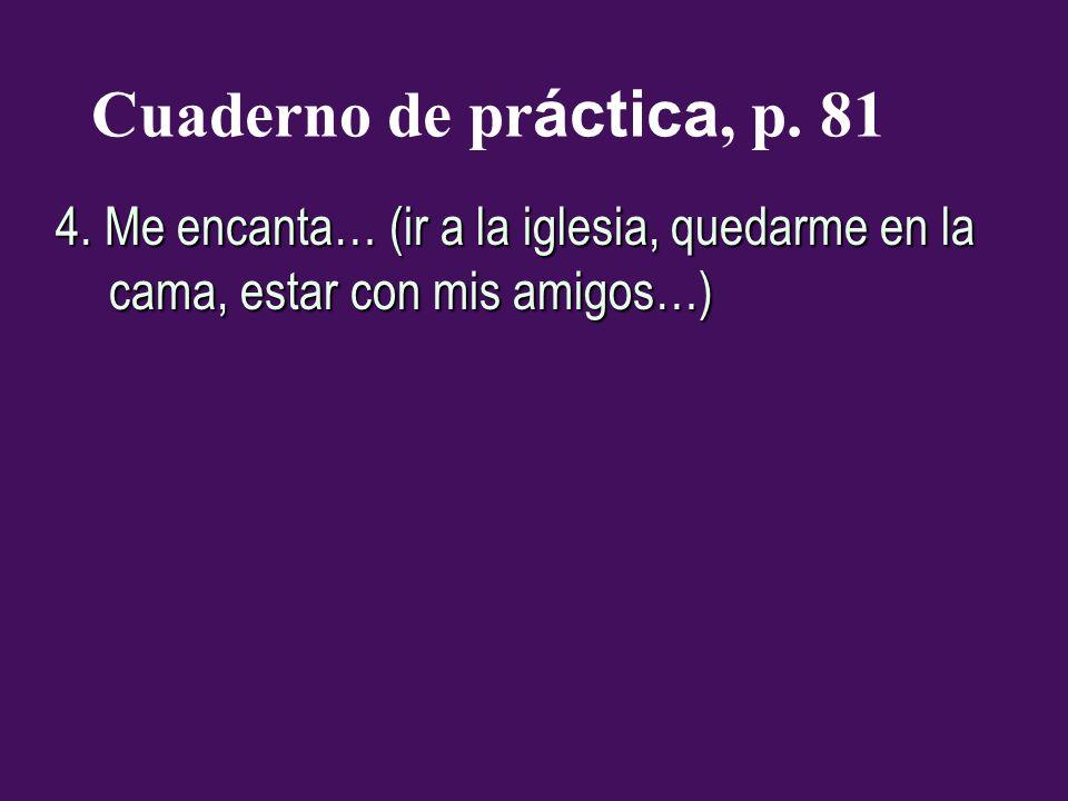 Cuaderno de práctica, p. 81 4.