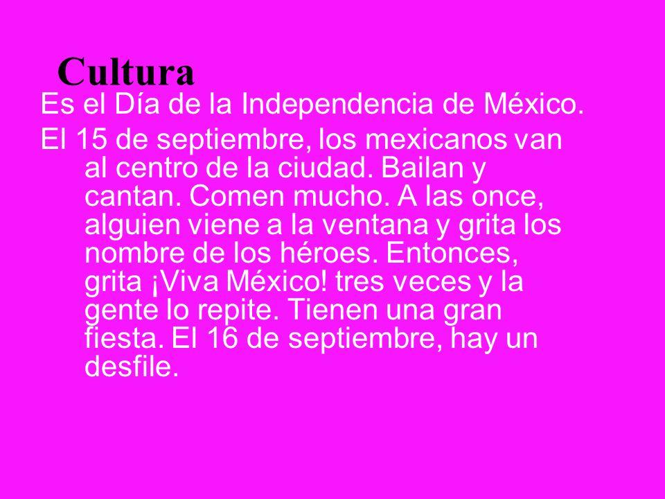 Cultura Es el Día de la Independencia de México.