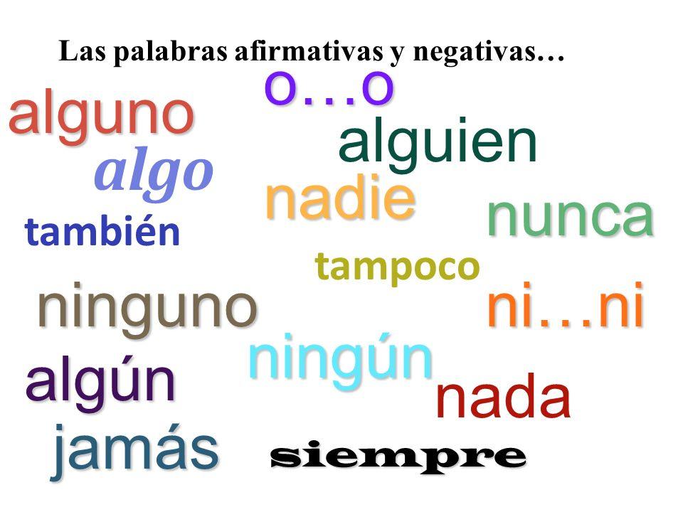 Las palabras afirmativas y negativas…