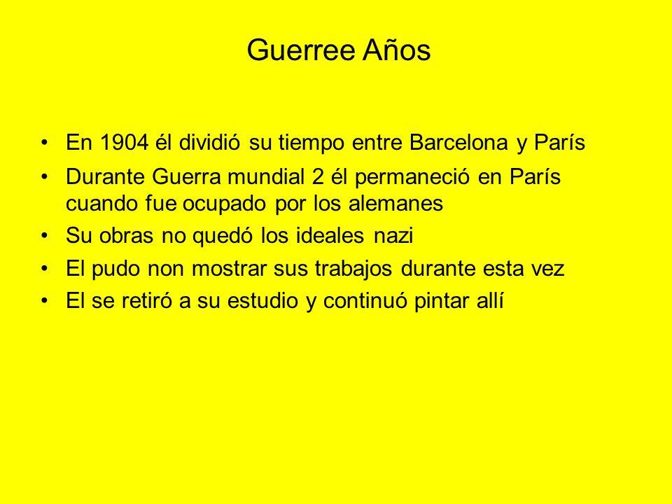Guerree Años En 1904 él dividió su tiempo entre Barcelona y París