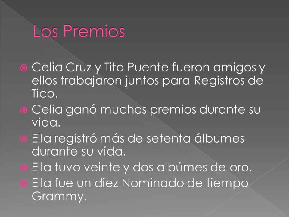 Los Premios Celia Cruz y Tito Puente fueron amigos y ellos trabajaron juntos para Registros de Tico.
