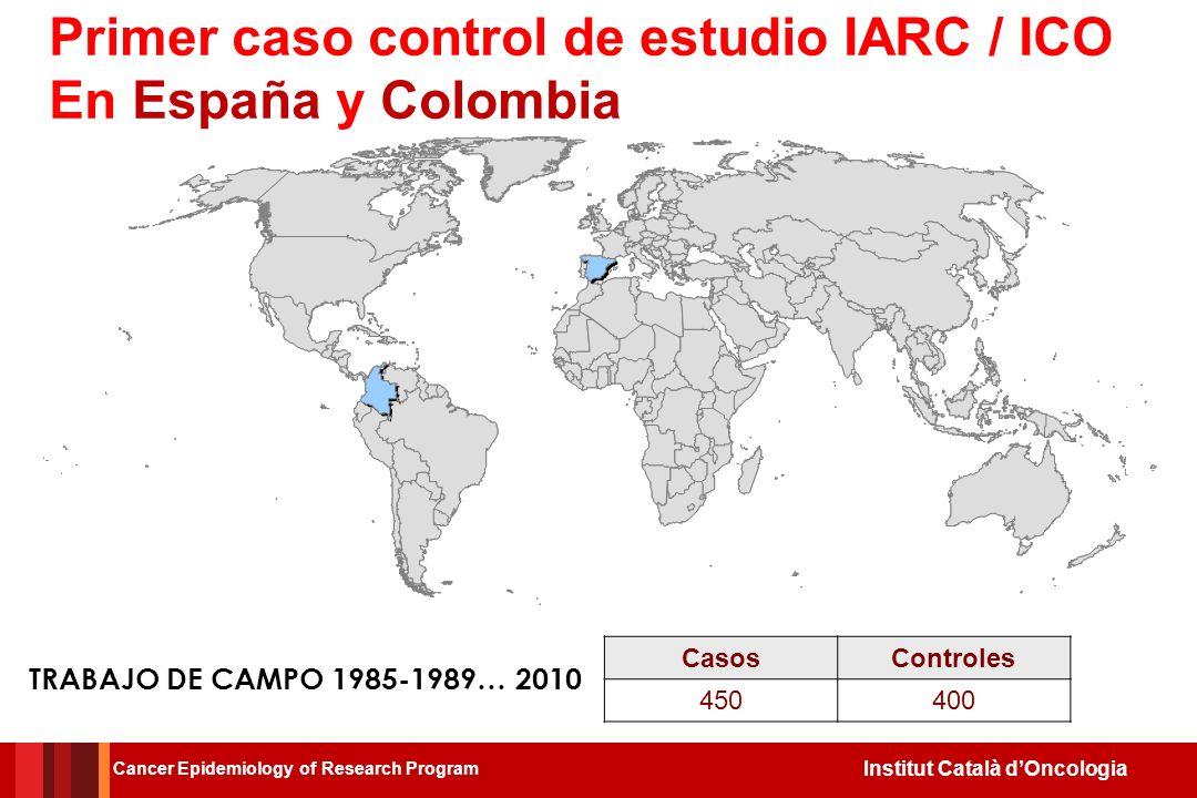 Primer caso control de estudio IARC / ICO En España y Colombia