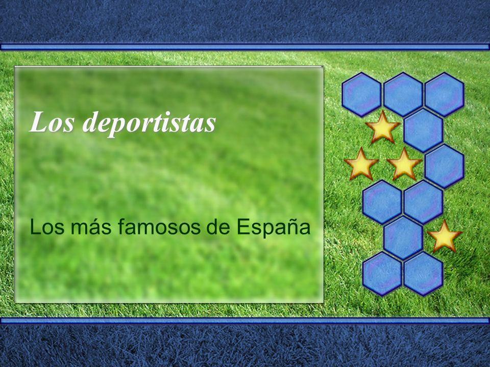 Los más famosos de España