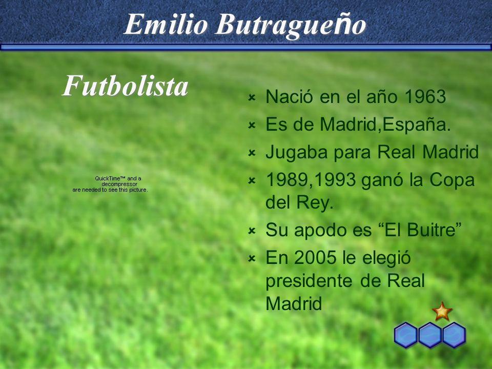 Emilio Butragueño Futbolista Nació en el año 1963 Es de Madrid,España.