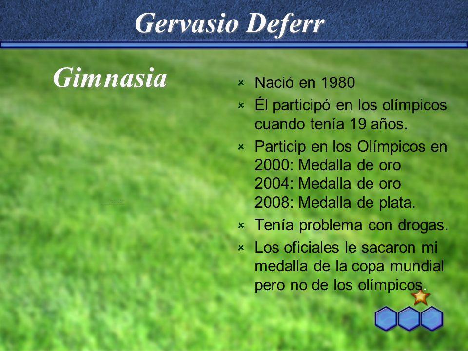 Gervasio Deferr Gimnasia Nació en 1980
