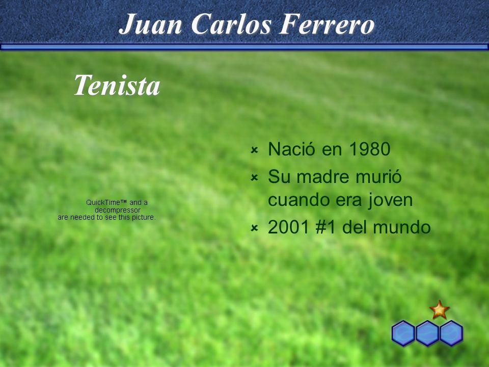 Juan Carlos Ferrero Tenista Nació en 1980
