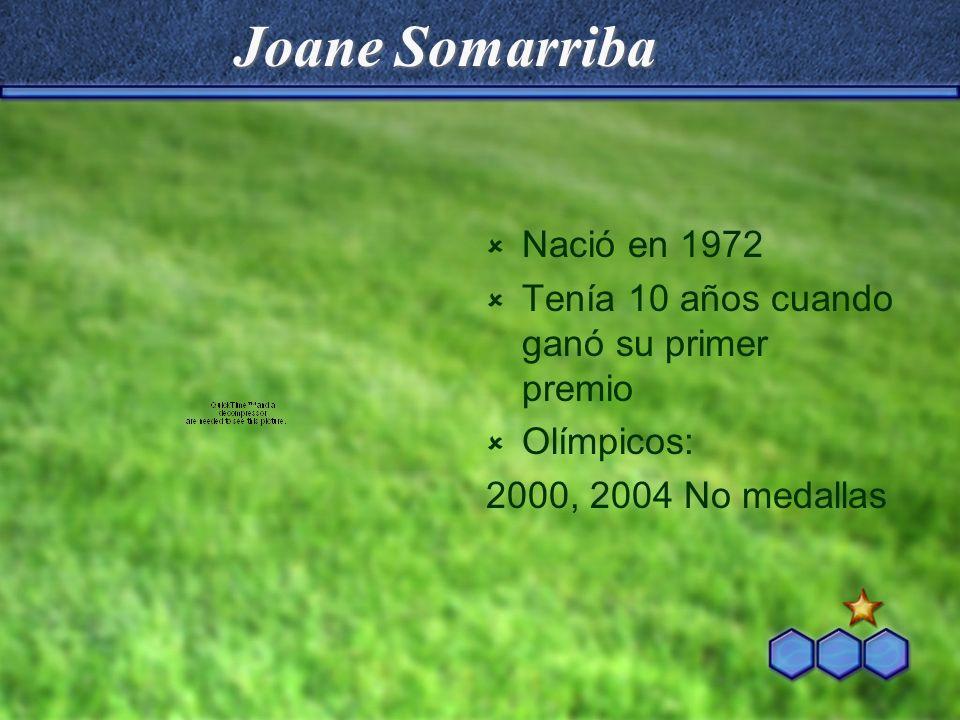 Joane Somarriba Nació en 1972
