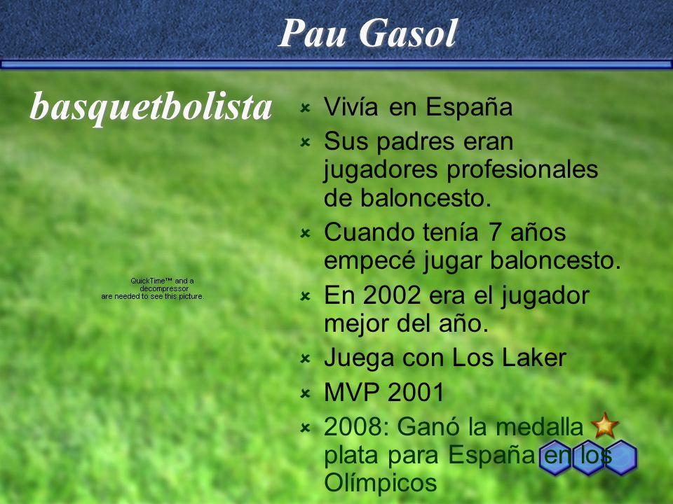 Pau Gasol basquetbolista Vivía en España