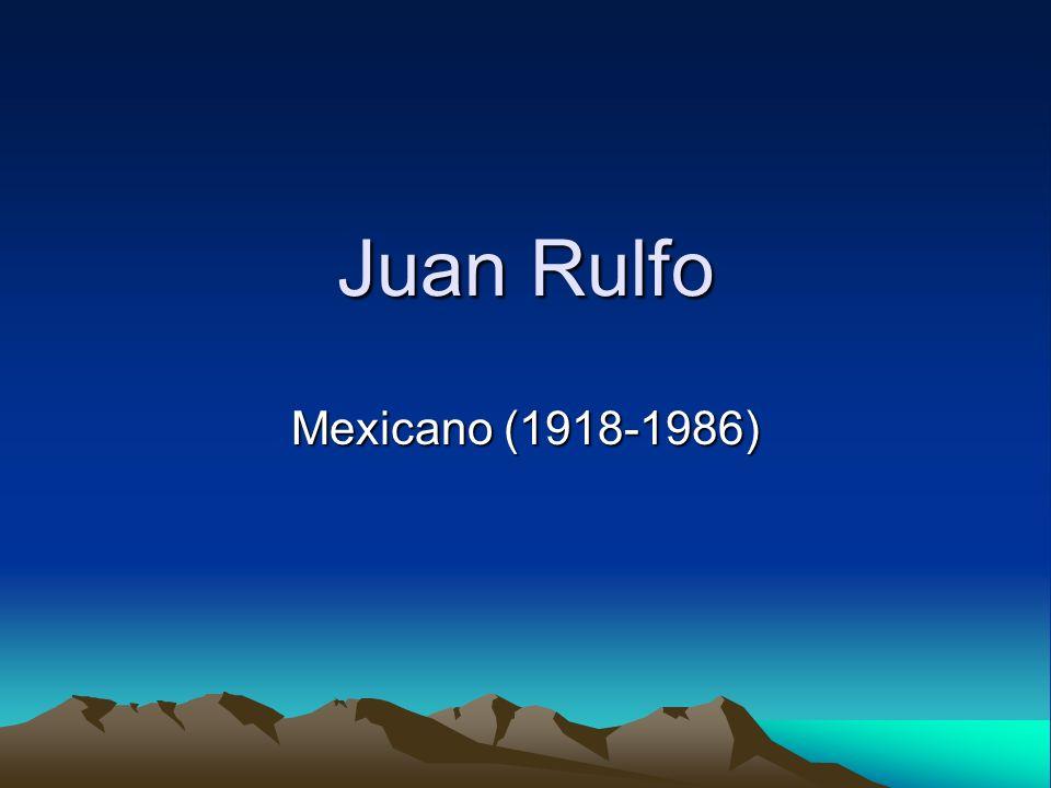 Juan Rulfo Mexicano (1918-1986)