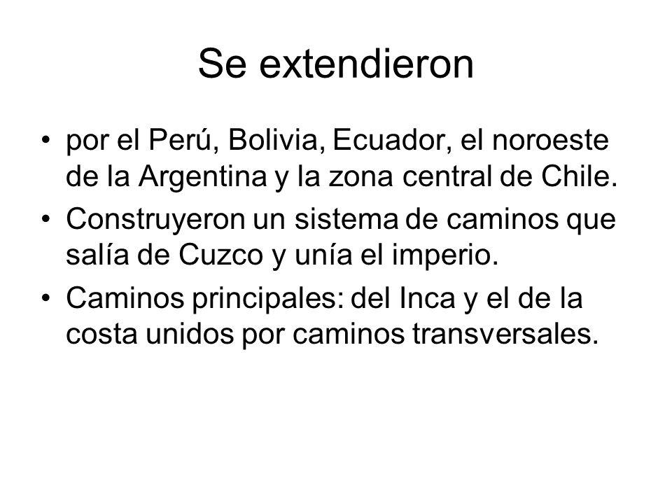Se extendieron por el Perú, Bolivia, Ecuador, el noroeste de la Argentina y la zona central de Chile.