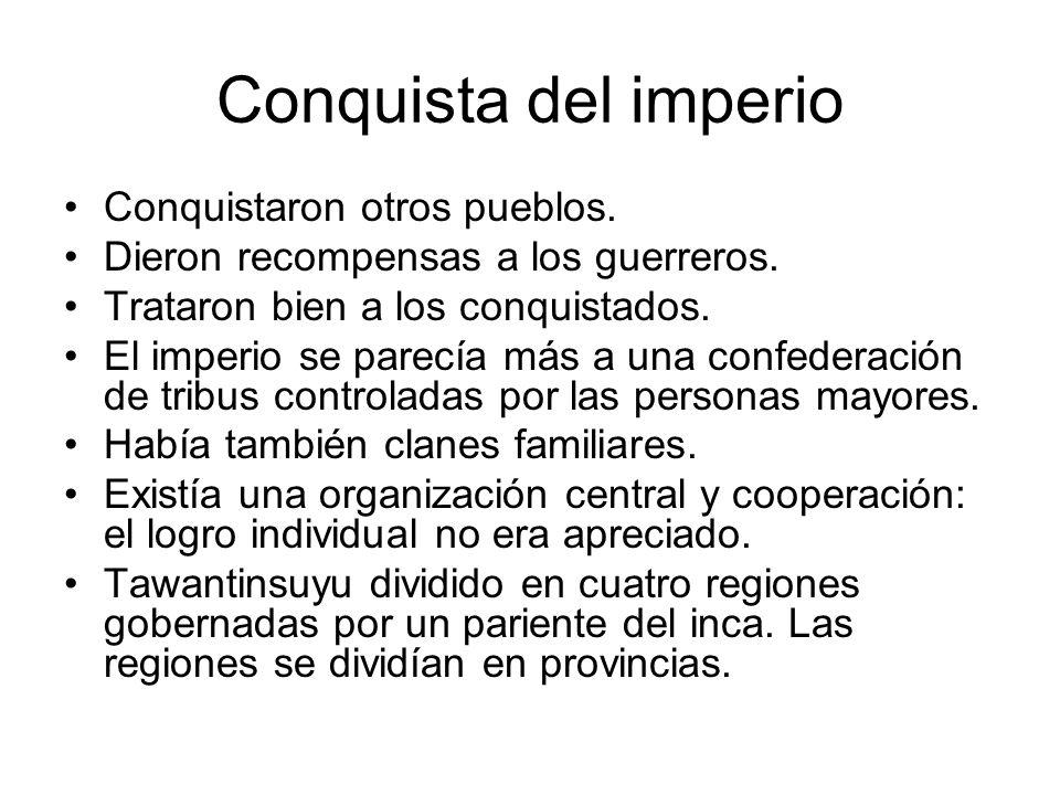 Conquista del imperio Conquistaron otros pueblos.
