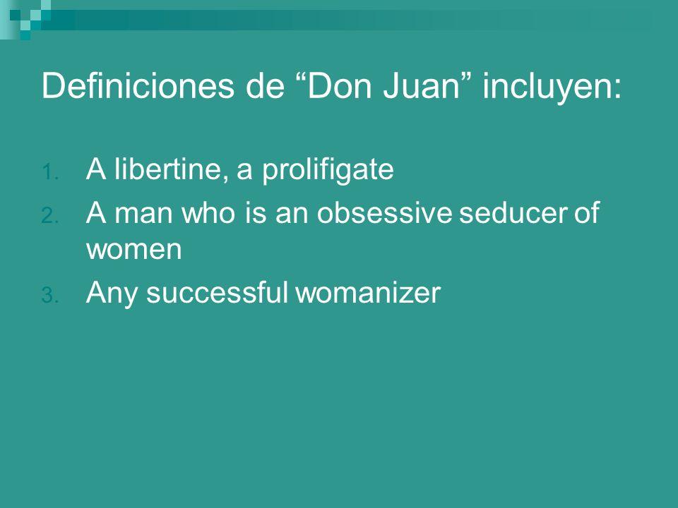 Definiciones de Don Juan incluyen: