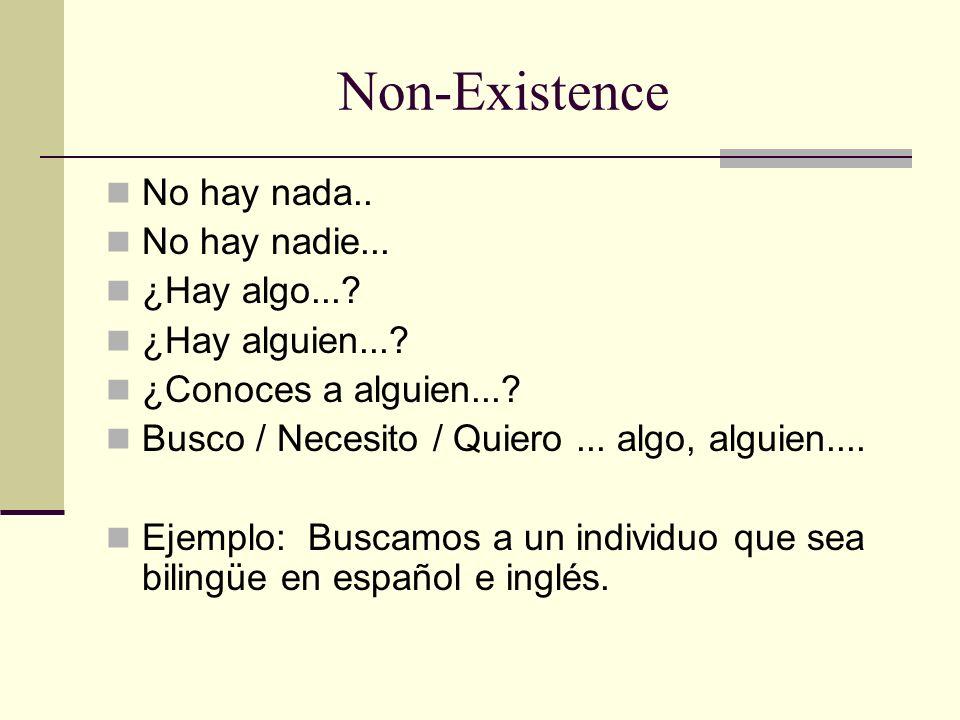 Non-Existence No hay nada.. No hay nadie... ¿Hay algo...