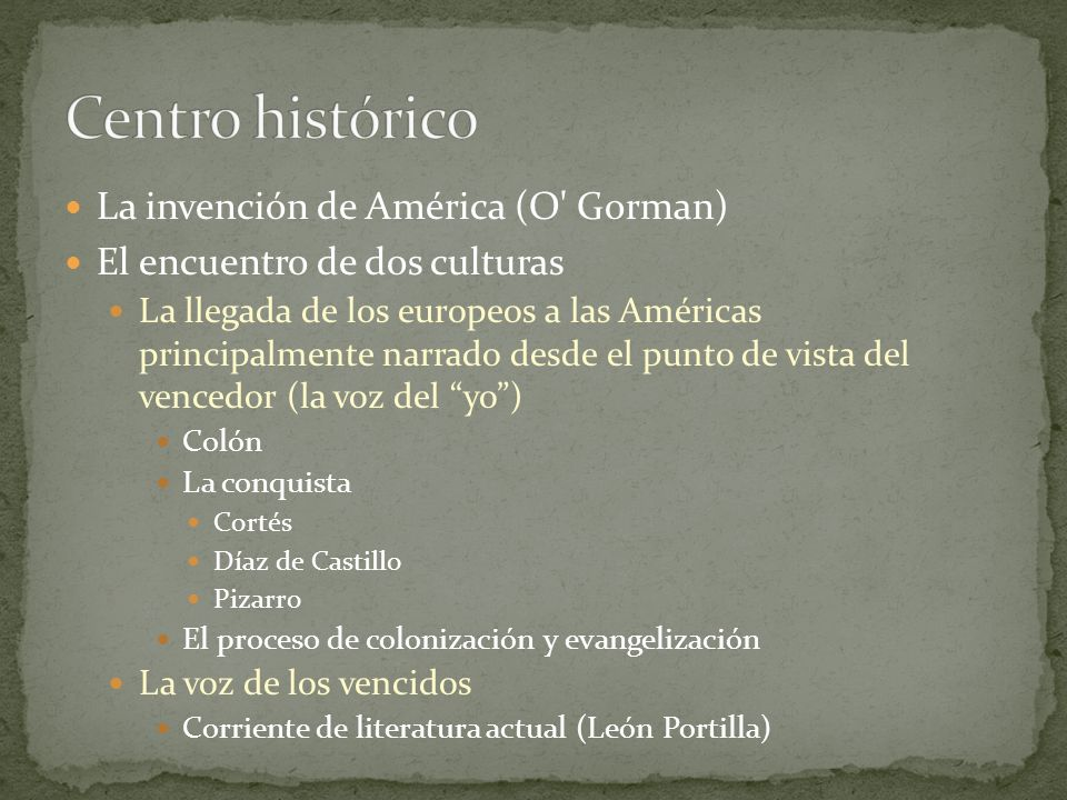 Centro histórico La invención de América (O Gorman)