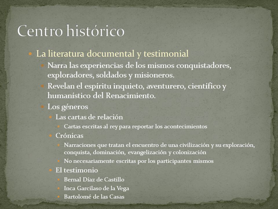 Centro histórico La literatura documental y testimonial