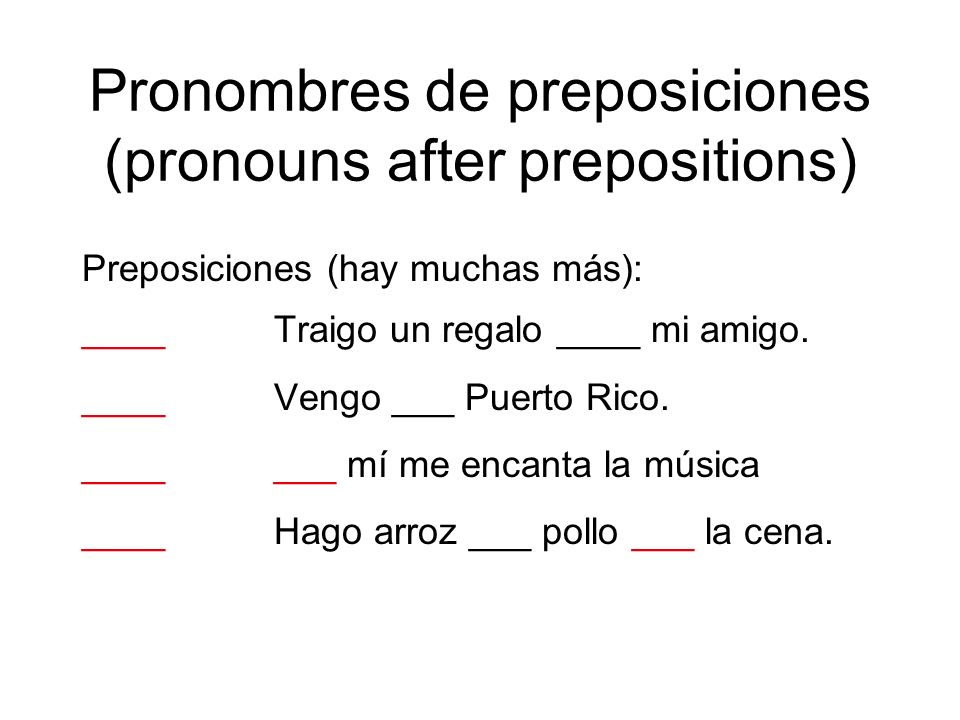 Pronombres de preposiciones (pronouns after prepositions)