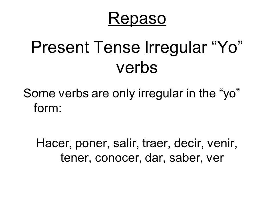 Repaso Present Tense Irregular Yo verbs
