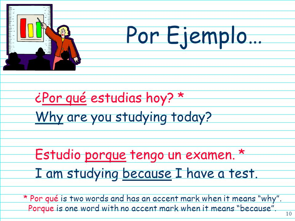 Por Ejemplo… ¿Por qué estudias hoy * Why are you studying today