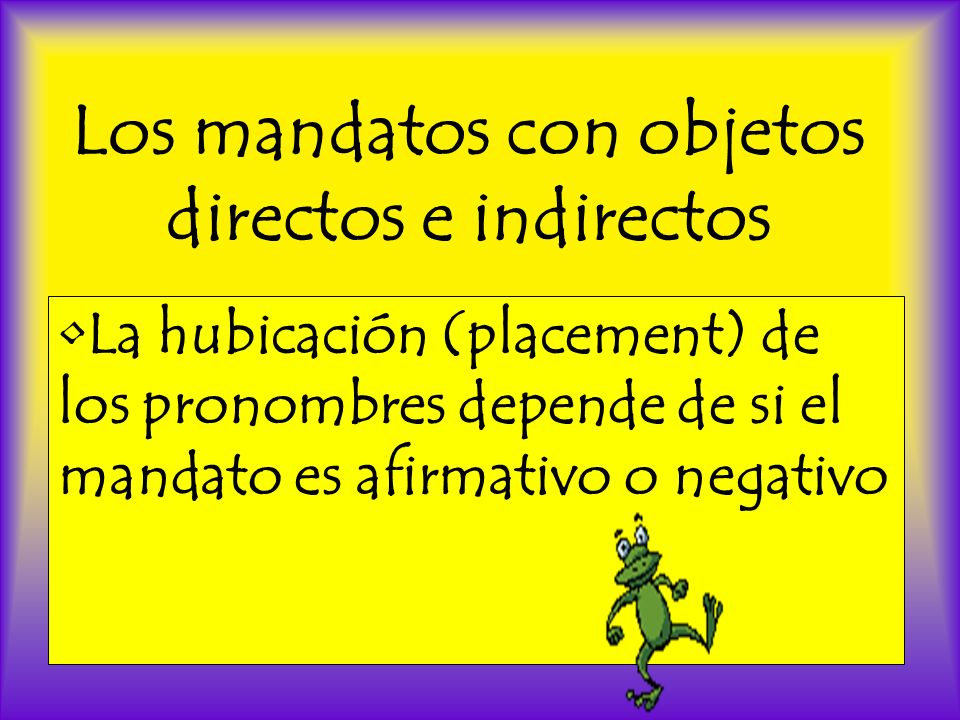 Los mandatos con objetos directos e indirectos