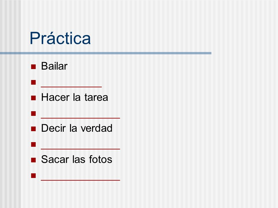 Práctica Bailar __________ Hacer la tarea _____________