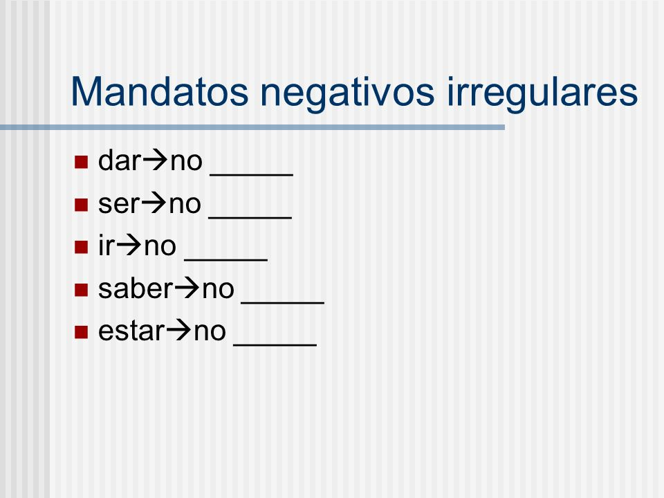 Mandatos negativos irregulares