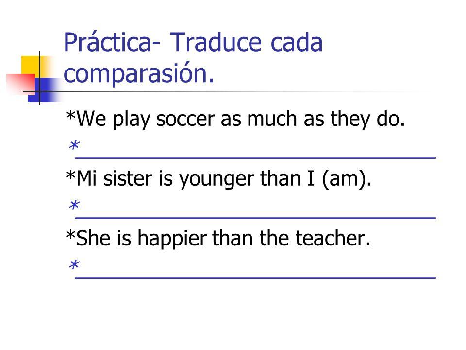 Práctica- Traduce cada comparasión.